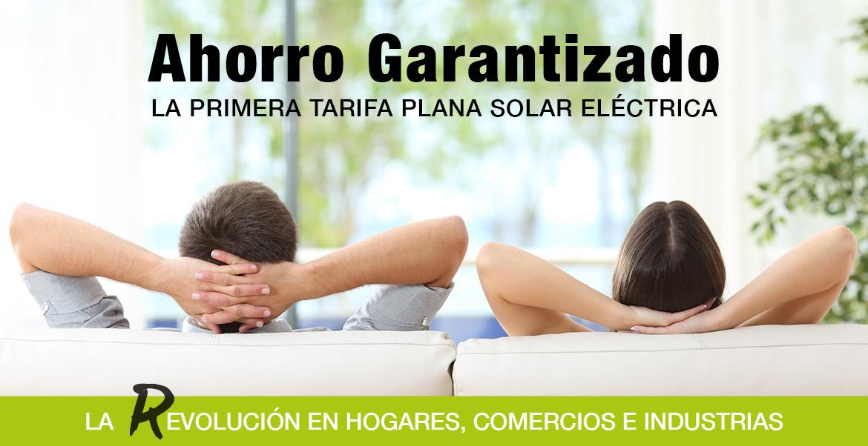 Ahorro Garantizado. La primera Tarifa Plana Solar Eléctrica